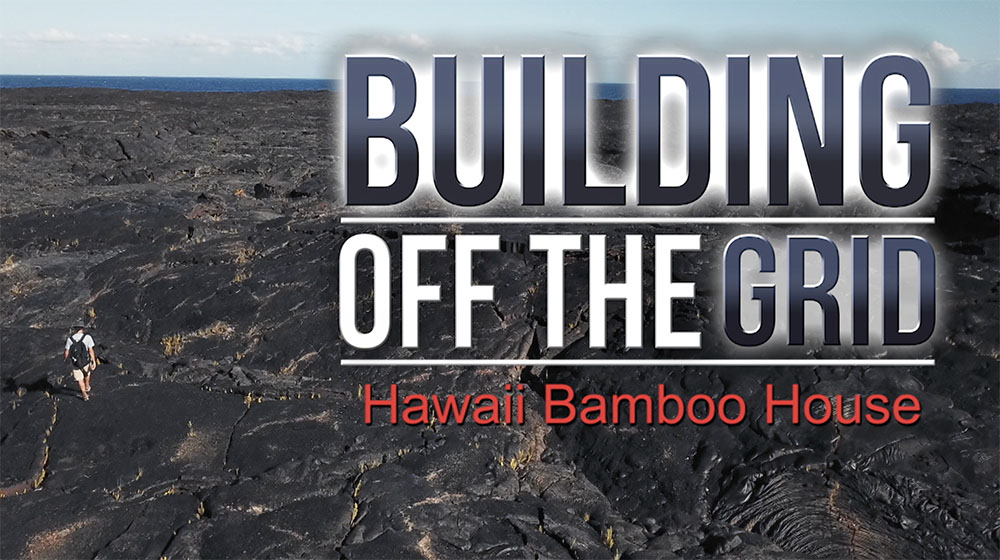 Building Off the Grid: Hawaii Bamboo House