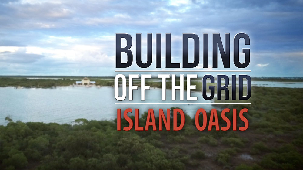 Building Off the Grid: Island Oasis